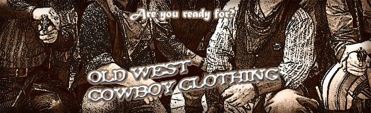 Old West Cowboy Clothing